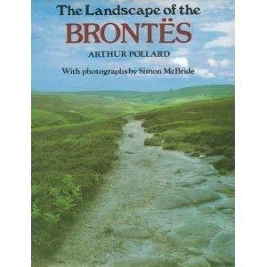 The Landscape of the Brontes: Arthur pollard