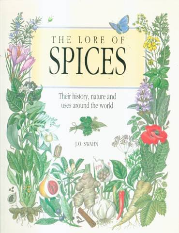9781856272711: The Lore of Spices, Their History, Nature and Uses
