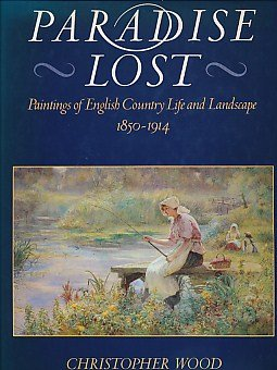 Paradise Lost - Paintings of English Country: Wood, Christopher.