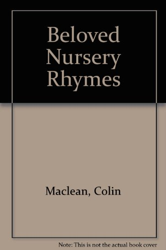 Beloved Nursery Rhymes: Colin Maclean, Moira Maclean