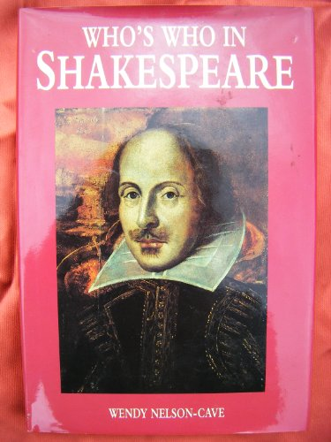 Who's Who In Shakespeare: Nelson-Cave, Wendy