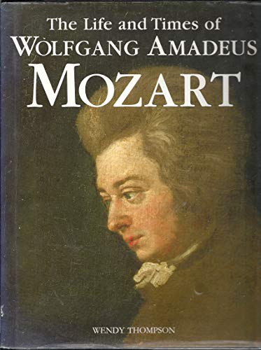 the early life and times of wolfgang amadeus mozart Two miracles define the life and work of wolfgang amadeus mozart the first   after his death, the familiar 'wolfgang amadeus' became the universal spelling.