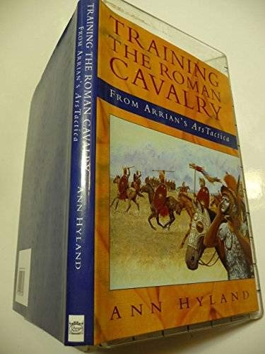 Training the Roman Cavalry from Arrian's Ars Tactica: Hyland, Ann