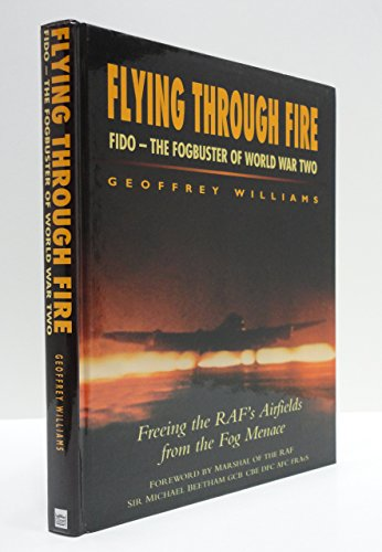 Flying Through Fire: FIDO - The Fogbuster of World War Two.