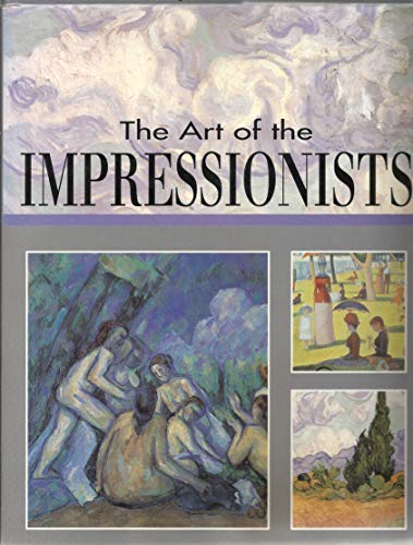 9781856279840: The Art of the Impressionists