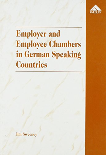 Employer and Employee Chambers in German Speaking Countries: A Comparative Study of Representation ...