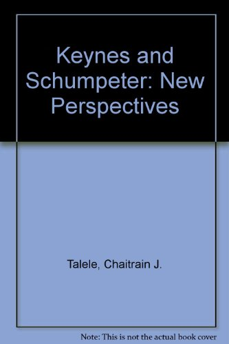 Keynes and Schumpeter: New Perspectives.: TALELE, Chaitram J.: