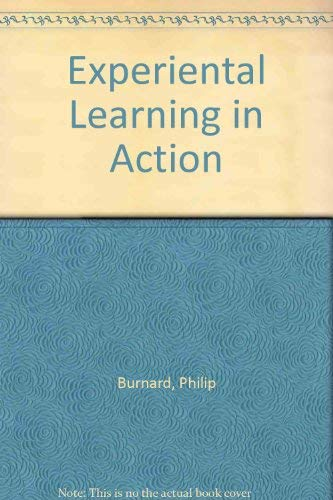 Experimental Learning in Action (9781856282611) by Philip Burnard