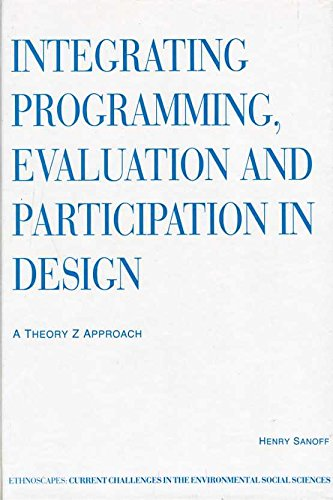 9781856283380: Integrating Programming, Evaluation and Participation in Design: A Theory Z Approach (Ethnoscapes)