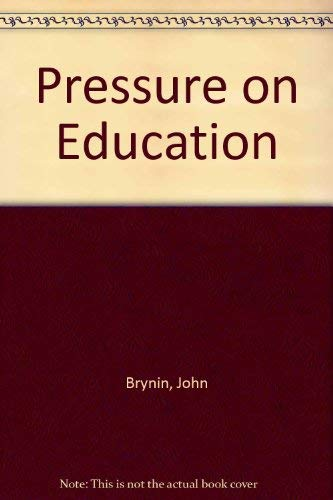 Pressure on Education: Brynin, Malcolm