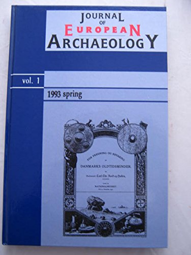 Journal of European Archaeology: Vol 1 , Spring 1993: European Association of Archaeologists