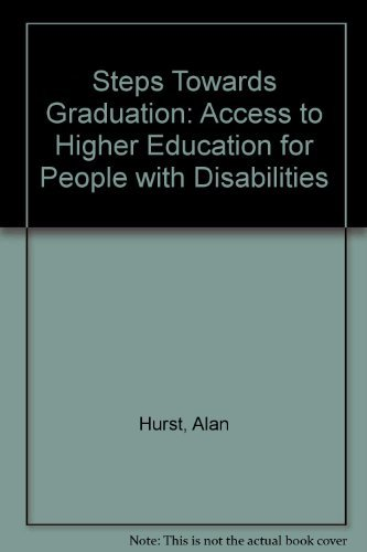 9781856283793: Steps Towards Graduation: Access to Higher Education for People With Disabilities