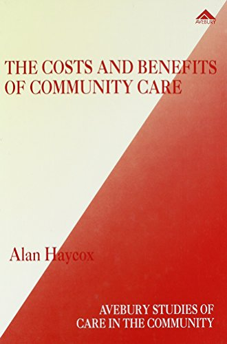 The Costs and Benefits of Community Care: A Case Study of People With Learning Difficulties (...
