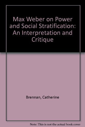 9781856284356: Max Weber on Power & Social Stratification: An Interpretation & Critique