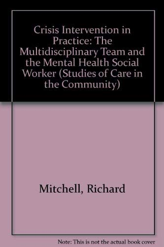 9781856284523: Crisis Intervention in Practice: The Multidisciplinary Team and the Mental Health Social Worker (Studies of Care in the Community)