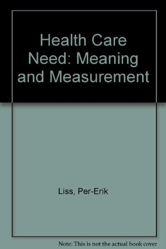 Health Care Need: Meaning and Measurement: Liss, Per-Erik