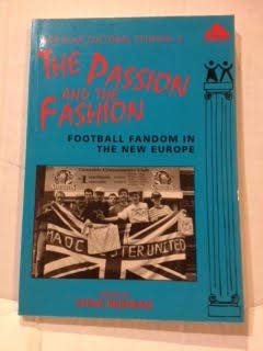 9781856284646: The Passion and the Fashion: Football Fandom in the New Europe (Popular Cultural Studies)