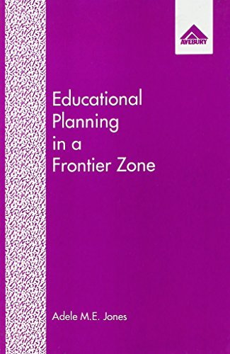 Educational Planning in a Frontier Zone: Dependence,: Jones, Adele M.