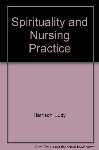 Spirituality and Nursing Practice (185628509X) by Judy Harrison; Philip Burnard