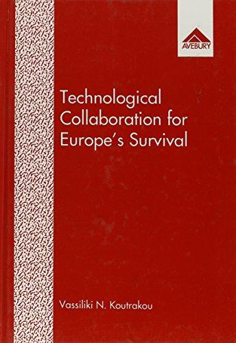 Technological Collaboration for Europe's Survival: Information Technology: Koutrakou, Vassiliki N.