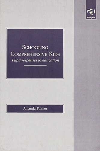 9781856288897: Schooling Comprehensive Kids: Pupil Responses to Education