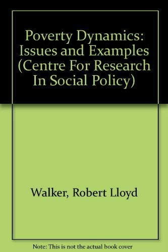 Poverty Dynamics: Issues and Examples (Centre For: Walker, Robert, Ashworth,