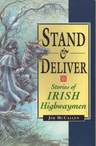 9781856350365: Stand and Deliver: Stories of Irish Highwaymen