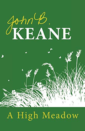 High Meadow (Unknown): John B Keane