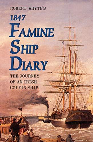9781856350914: Robert Whyte's Famine Ship Diary 1847