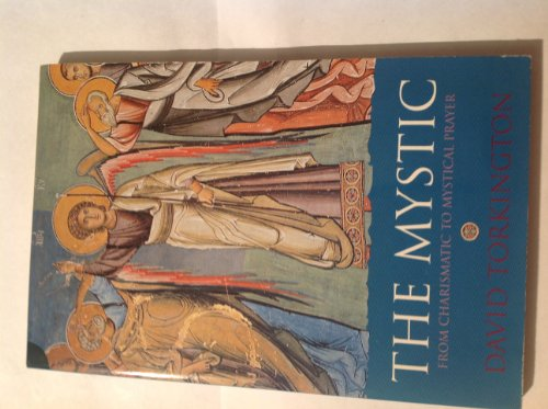 9781856351195: The Mystic, The: From Charismatic to Mystical Prayer