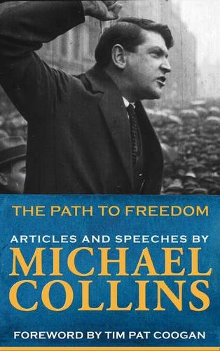 9781856351485: The Path to Freedom: Articles and Speeches by Michael Collins