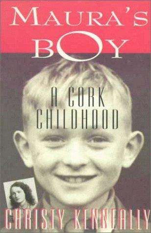 Maura's Boy: A Cork Childhood: Kenneally, Christy