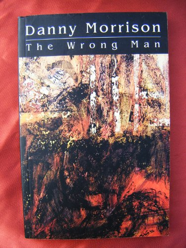The Wrong Man: Morrison, Danny