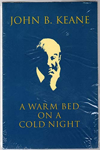 A Warm Bed on a Cold Night: Keane, John B.