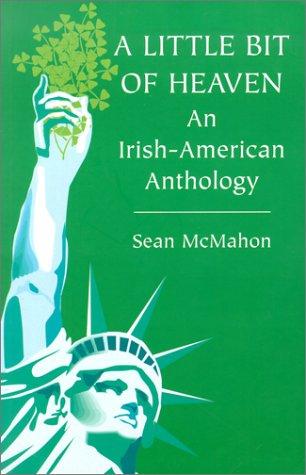 A Little Bit of Heaven: An Irish-American Anthology
