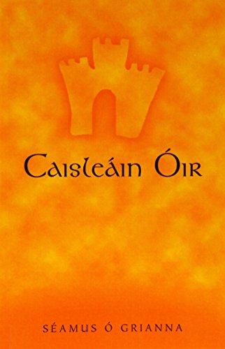 Caisleáin Óir: Seamus Ó' Grianna