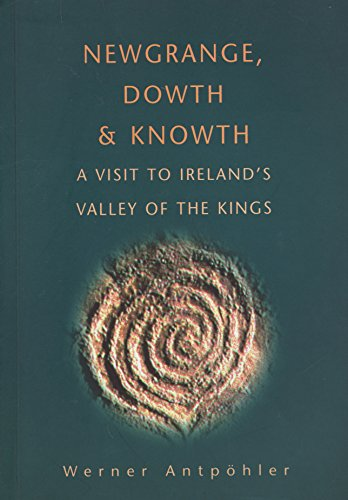 9781856353175: Newgrange, Dowth and Knowth: A Visit