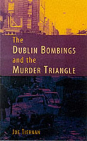 The Dublin and Monaghan Bombings (and the Murder Triangle): Tiernan, Joe