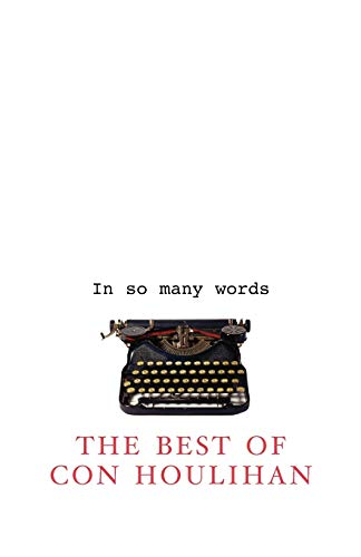 9781856353939: In So Many Words: The Best of Con Houlihan