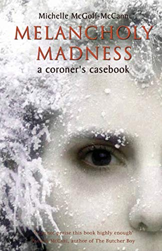 9781856354240: Melancholy Madness: A Coroner's Casebook