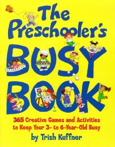 9781856355025: The Preschooler's Busy Book: 365 Creative Games and Activities to Keep Your 3-to-6-Year-Old Busy