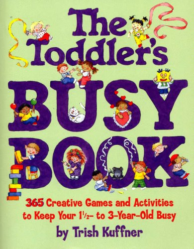 9781856355391: The Toddler's Busy Book: 365 Fun, Creative Games and Activities to Keep Your 1-1/2 - 3 Year Old Busy