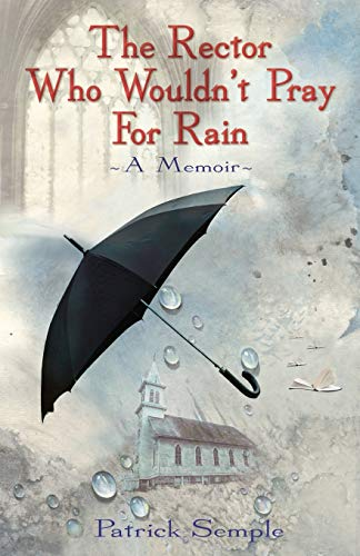 9781856355605: The Rector Who Wouldn't Pray for Rain: A Memoir