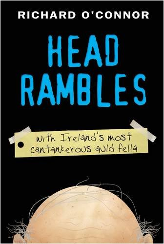 9781856356169: Head Rambles: With Ireland's Most Cantankerous Auld Fella
