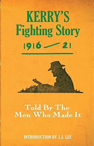 9781856356411: Kerry's Fighting Story 1916-21: Told by the Men Who Made It (Fighting Stories)