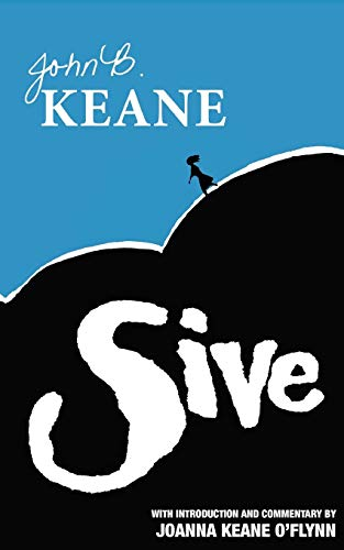 Sive: A Play in Two Acts: John B. Keane