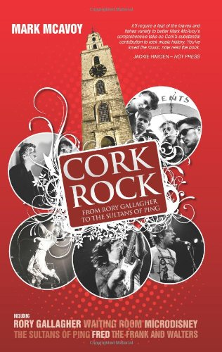9781856356558: Cork Rock: From Rory Gallagher to the Sultans of Ping