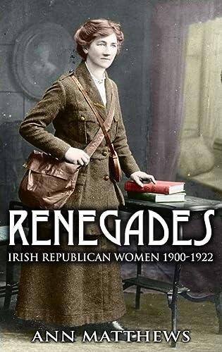 9781856356848: Renegades: Irish Republican Women 1900-1922