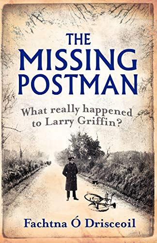 9781856356930: The Missing Postman: What Really Happened to Larry Griffin?