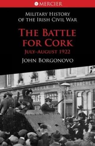 9781856356961: The Battle for Cork: July-August 1922 (Military History of the Irish)